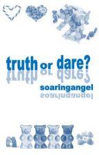 Truth or Dare? by SoaringAngel