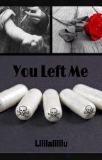 You Left Me by Lililalililu