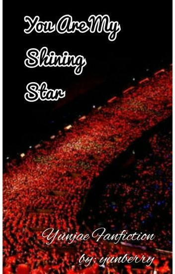 You Are My Shining Star (Yunjae Fanfiction)