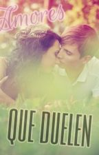 Amores que duelen (Folagor y tu) by noeliakidrauhl12
