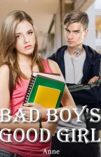 Bad Boy's Good Girl.  by Writer_At_Heart_A