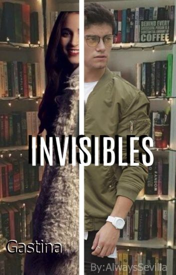 Invisibles //Gastina//