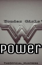 Wonder Girls' Power (Young Justice/Dick Grayson Fanfiction)  (On Hold) by -TheHuntress-