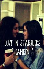 LOVE IN STARBUCKS (CAMREN) by camren_Banana