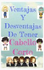 Ventajas y Desventajas De Tener El Cabello Corto by TeAmoYTuLoSabes79