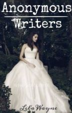 Anonymous Writers (Book #2) by Lila_Wayne