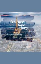 France Love Story (Completed) by its2arlamauti