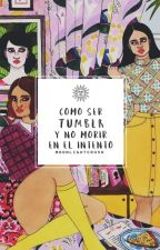 Como Ser Tumblr Y No Morir En El Intento «Frases» by MoonligthCrush