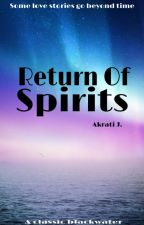 Return Of Spirits : A Classic Blackwater by Eva_Akrati