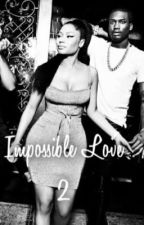 Impossible Love 2 by _milanminaj