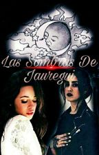 Oscuras sombras de Jauregui by SwileMy08