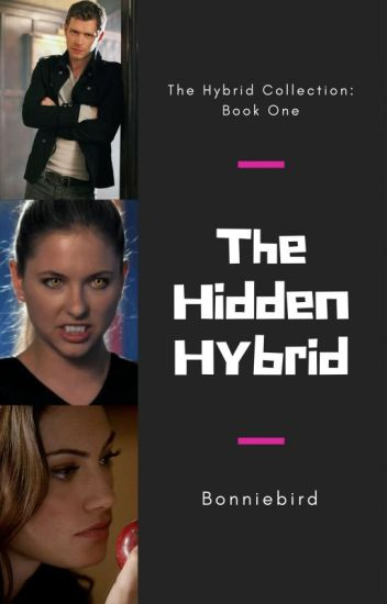 The Hidden Hybrid {Book One Of The Hybrid Series}