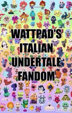 WATTPAD'S ITALIAN UNDERTALE FANDOM (W.I.U.F.) by Giuux_14