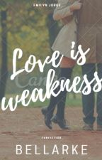 When The Love Is Weakness by EmiMathers
