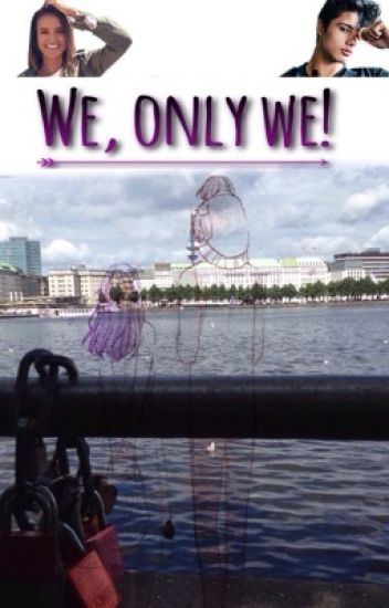 We, only we!