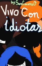 Viviendo con idiotas by LaSaris