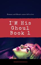 I'm his ghoul by bangtanswag23