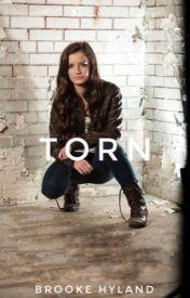 Torn ( brooke hyland fan fic ) by maddieziegler3