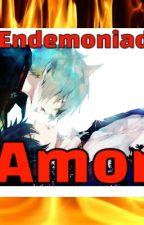 Endemoniado Amor(Zodiaco Yaoi) by Akira1919
