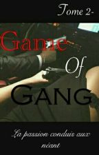Game Of Gang : Tome 2  by PearlAndPlume