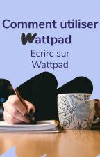 Comment utiliser Wattpad ? - Écrire une histoire by AmbassadeursFR