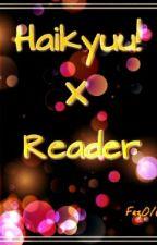 Haikyuu X Reader by Ayase16