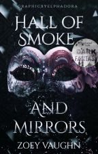 Hall of Smoke and Mirrors by Vaughnja