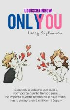 Only You. |Larry| by louissrainbow