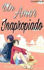Un Amor Inapropiado by Localokaipat