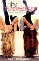 The Superheroes (One Direction Fanfic) by charlieandmadswrite