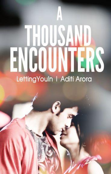 A Thousand Encounters
