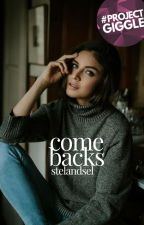 Comebacks by StelAndSel