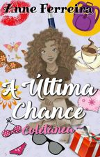A Última Chance by Anne_tho