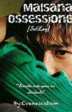 MALSANA OSSESSIONE [SuLay] by Evanescebam
