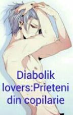Diabolik Loves:Prieteni din copilarie(Volumul 1) by Tsurugi-tenma