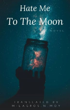 Hate Me To The Moon (Larry Au Español) by milimon18