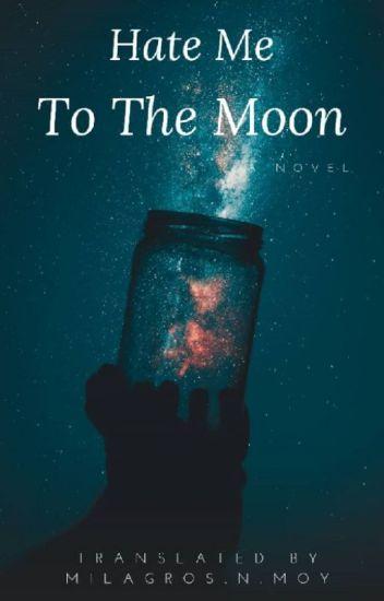 Hate Me To The Moon (Larry Au Español)