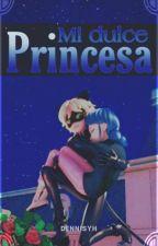 Mi Dulce Princesa    ʕ•ﻌ•ʔEDITANDOʕ•ﻌ•ʔ by XxXmarichatloveXxX