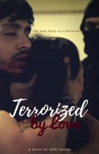 Terrorized By Love by Dakshinamoorthy