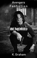 Be Mor(e) by FenrisVangandr