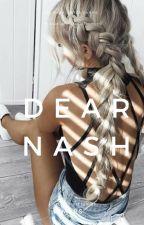 Dear Nash . N.G by yourmarsx