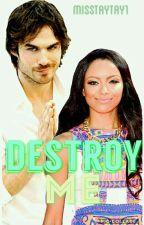 Destroy Me by MissTAYTAY1