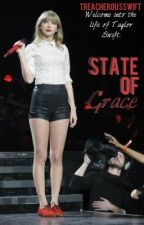 State of Grace {A Taylor Swift Fanfiction} by TreacherousSwift