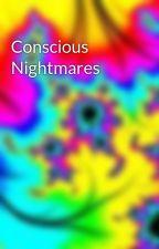 Conscious Nightmares by ShadowQueen