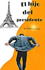 El Hijo Del Presidente by ItzelGonzalez304