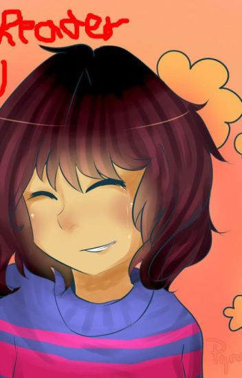 Male!Reader x Fem!Frisk - By TheGamerJavi - SUGGESTIONS NEEDED -
