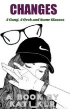 Changes - A Gang, A Geek and Some Glasses by KATI_KLR