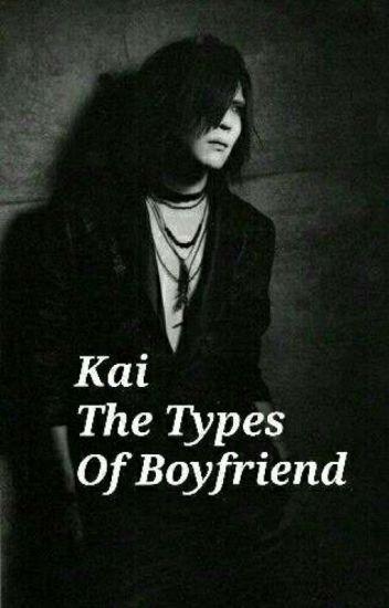 Kai The Types Of Boyfriend