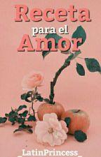Receta para el amor (TauroxEscorpio) by _LatinPrincess_