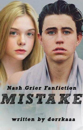 MISTAKE (Nash Grier Fanfiction)